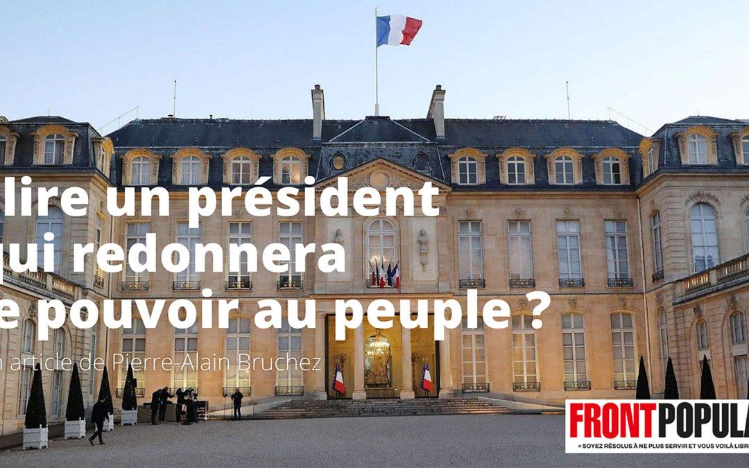 Élire un président qui redonnera le pouvoir au peuple ?