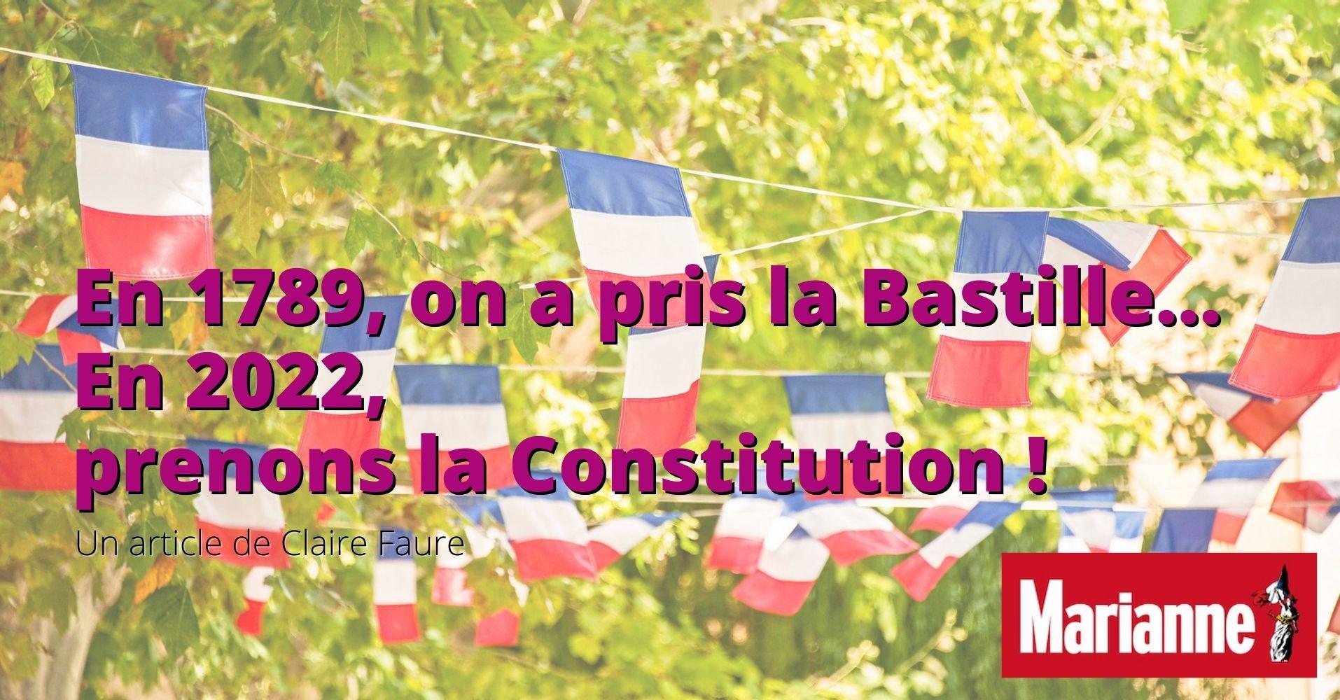 En 1789, on a pris la Bastille… En 2022, prenons la Constitution !